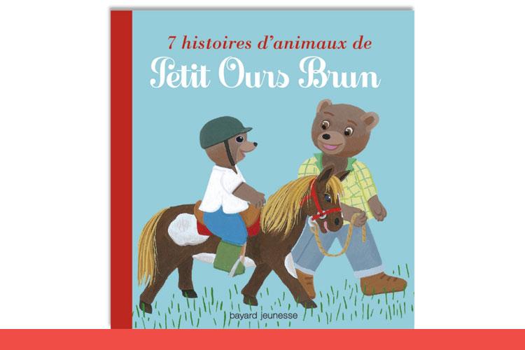 Le livre 7 histoires d'animaux de Petit Ours Brun